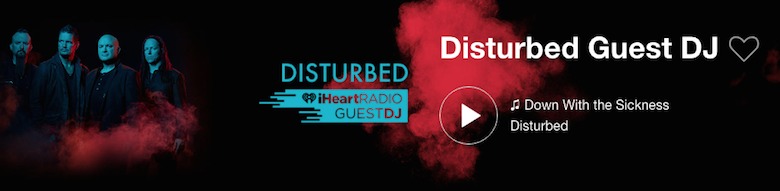 Disturbed iHeartRadio Guest DJ Station