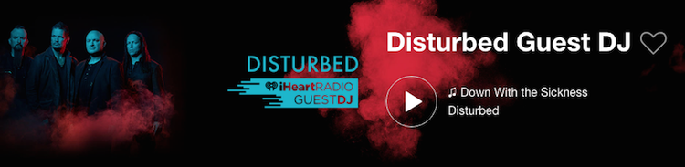 Disturbed iHeartRadio Guest DJ Station