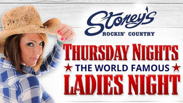 - Thursday Nights: Ladies Nights at Stoney's Rockin' Country