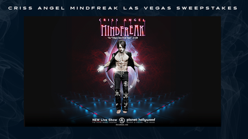Contest Rules - Criss Angel MINDFREAK Las Vegas Sweepstakes Rules