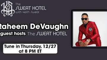 The Sweat Hotel - Raheem DeVaughn Is Co-Hosting The Sweat Hotel On Thursday
