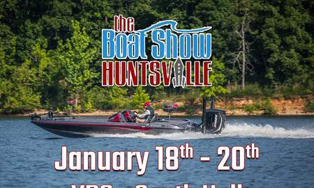 Tennessee Valley News - The Boat Show Huntsville   Jan. 18th - 20th