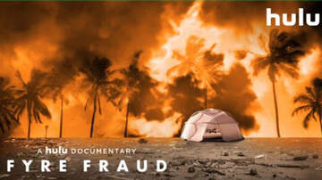Eric Rosado - Hulu Beats Netflix and Releases 'Fyre Fraud' Documentary