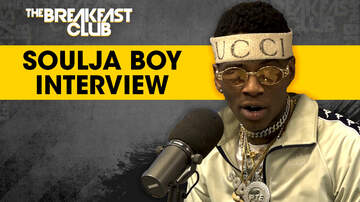 The Breakfast Club - Soulja Boy Drags Tyga, Drake, Kanye West & Claims The Best Comeback Of 2018