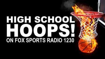 What's New On Fox Sports Radio 1230 - High School Hoops On Fox Sports Radio 1230