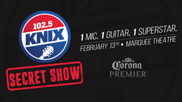 KNIX Secret Show - 102.5 KNIX Announces The 7th 'Secret Show' Coming To Tempe February 13th