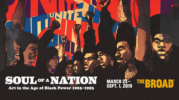 #iHeartSoCal - Check Out Soul Of A Nation: Art in the Age of Black Power at The Broad