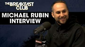 The Breakfast Club - Michael Rubin Talks Friendship With Meek Mill,  REFORM Alliance + More!