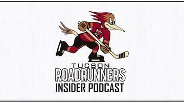 Tucson Roadrunners Insider Podcast - Roadrunners Podcast #13