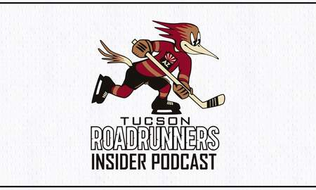 Tucson Roadrunners Insider Podcast - Another Undefeated Week