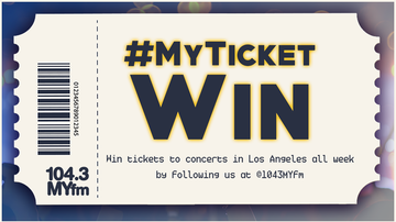 LA Entertainment - Win Tickets All Week On Social With #MYTicketWin!