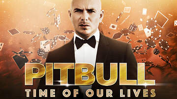 None - Pitbull Time Of Our Lives at Zappos Theater at Planet Hollywood
