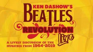 Ken Dashow - Join Ken Dashow's First Live 'Beatles Revolution' Podcast on Feb. 15