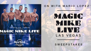 Contest Rules - ON with Mario Lopez' Magic Mike Las Vegas Sweepstakes Rules