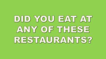 Hurley - DISCUSS: Have You Visited Any Of These Failed Restaurant Chains?