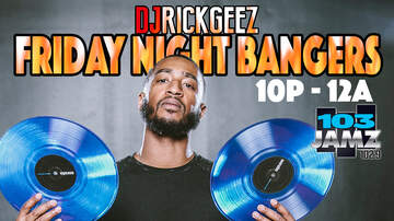 Rick Geez - FRIDAY NIGHT BANGERS 2-22-19 MIX