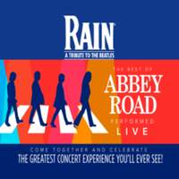 Don't Miss RAIN - A TRIBUTE TO THE BEATLES!