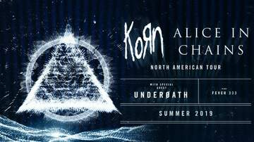 None - KORN & Alice In Chains with special guests Underoath and FEVER 333