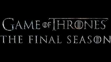 Patrick Sanders - Watch The 1st Trailer For The Final Season Of 'Game of Thrones'