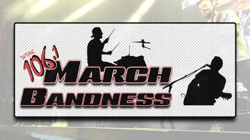 None - 106.1 WTAK's March Bandness
