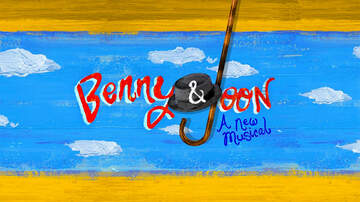 None - See Benny & Joon Live