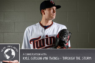 """Through The Storm..."" with Minnesota Twins SP Kyle Gibson - Here on Earth"