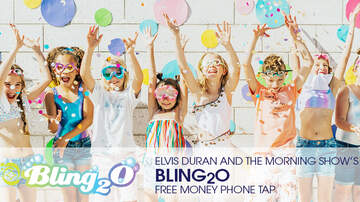 Contest Rules - Elvis Duran and the Morning Show's Bling2o Free Money Phone Tap Rules