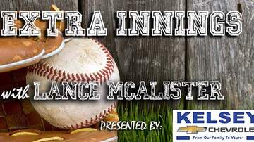 Lance McAlister - Podcast: Kelsey Chevrolet Extra Innings/Tuesday