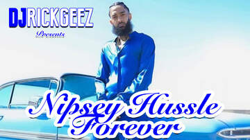 Rick Geez - NIPSEY HUSSLE FOREVER