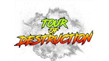 None - Tour of Destruction - May 4th