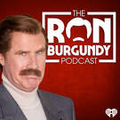The Ron Burgundy Podcast . ' - ' . iHeartRadio & Ron Burgundy