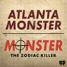 Atlanta Monster / Monster: The Zodiac Killer . ' - ' . iHeartRadio & Tenderfoot TV
