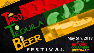 WNOK - Taco Tequila & Beer Festival May 5th at the Historic Columbia Speedway