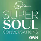 Oprah's SuperSoul Conversations . ' - ' . OWN