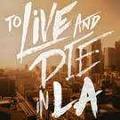 To Live and Die in LA . ' - ' . Cadence13