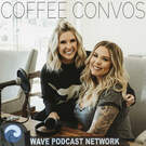 Coffee Convos with Kail Lowry & Lindsie Chrisley . ' - ' . Wave Podcast Network