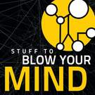 Stuff To Blow Your Mind . ' - ' . HowStuffWorks