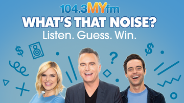 LA Entertainment - What's That Noise Is Back On 104.3 MYfm!