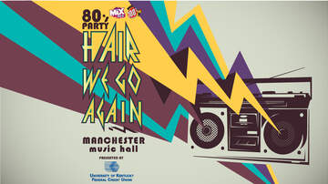 None - 80's Party: Hair We Go Again presented by UK Federal Credit Union