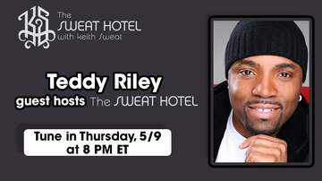 The Sweat Hotel - Teddy Riley Is Co-Hosting The Sweat Hotel On Thursday