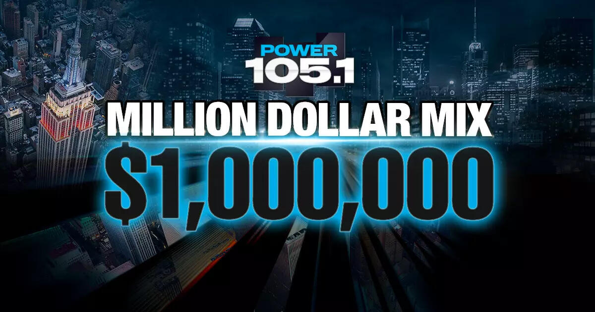 Power 105 1's Million Dollar Mix | Power 105 1 FM