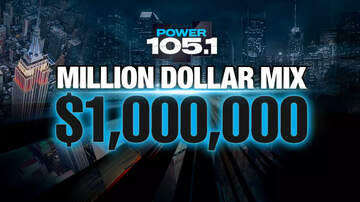 Contest Rules - Power 105.1's Million Dollar Mix