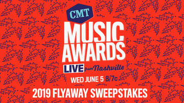 Contest Rules - CMT Music Awards 2019 Flyaway Sweepstakes Rules