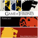 Game of Thrones The Podcast . ' - ' . Bald Move