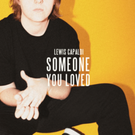 Someone You Loved . ' - ' . Lewis Capaldi