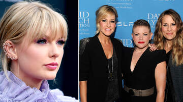iHeartCountry - Taylor Swift Credits Dixie Chicks Trio For Helping Her To 'Think Bigger'