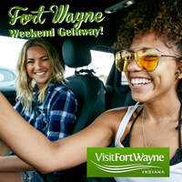 Fort Wayne Weekend Getaway!