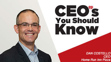CEO's You Should Know - Dan Costello; CEO Home Run Inn Pizza