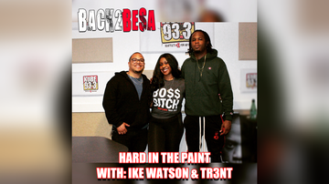 Besa - Back2BESA EP 20 - Hard In The Paint With Tr3nt and Ike Watson
