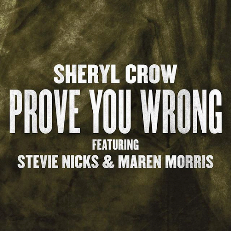"Sheryl Crow ""Prove You Wrong"""
